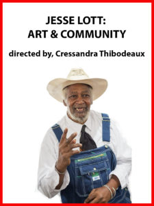 Jesse Lott: Art and Activism directed by Cressandra Thibodeaux