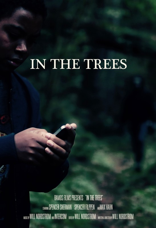 In The Trees directed by Will Nordstrom (Short) – Los Angeles, CA USA
