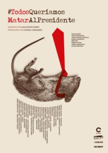 We All Wanted to Kill the President directed by Ana Ramon Rubio – Spain