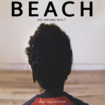 The Beach directed by Toroes Thomas – New Orleans, LA USA