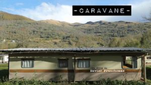 Caravan directed by Xavier Franchomme – Balma France