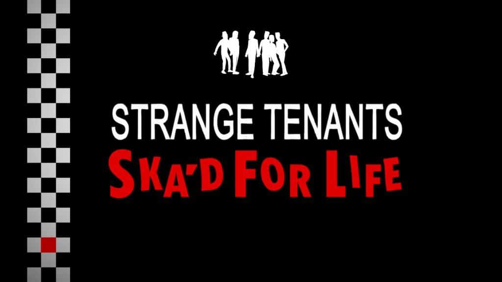 Strange Tenants: Ska'd for Life directed by Fiona Cochrane (Documentary Feature)