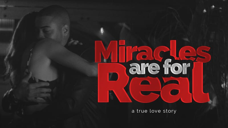 Miracles are for Real directed by Dan Garcia (Feature)