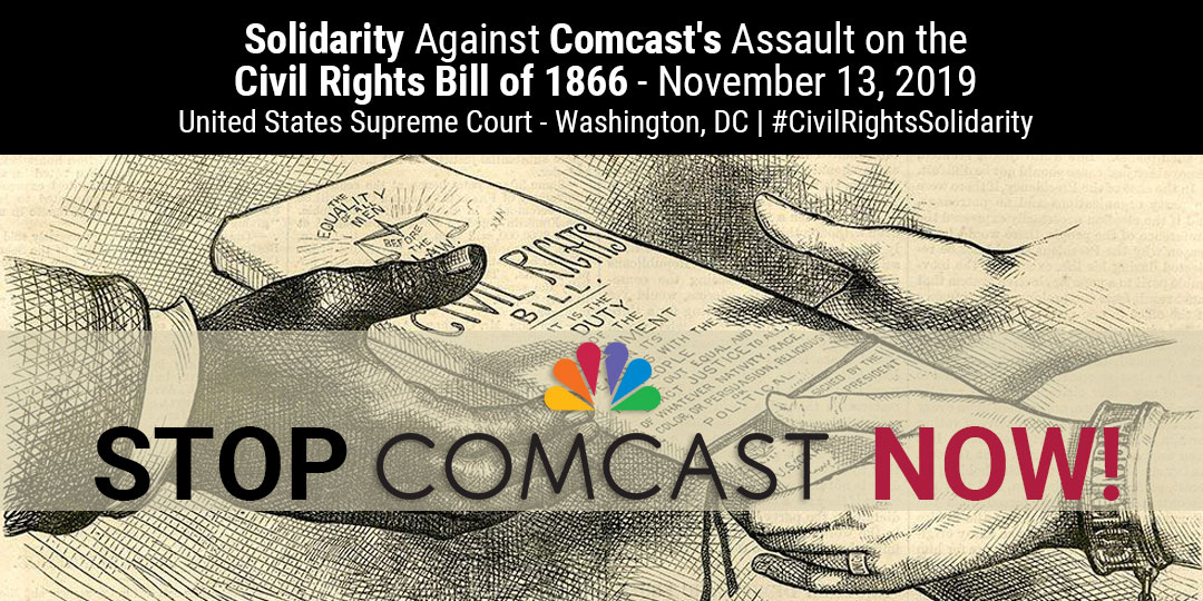 Solidarity Against Comcast's Assault on the Civil Rights Bill of 1866